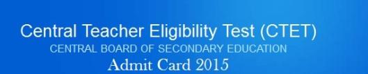 CTET 2015 admit card